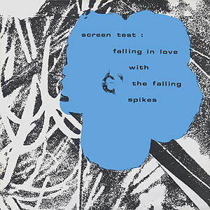 Andy Warhol, Screen Test: Falling in love with the Falling Spikes - 12inch LP - front cover, 0508.jpg