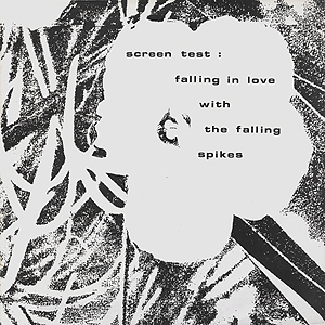 Andy Warhol, Screen Test: Falling in love with the Falling Spikes - 12inch LP - front cover, 0512.jpg
